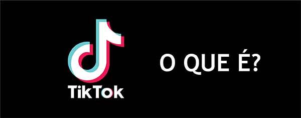 O Que é TikTok
