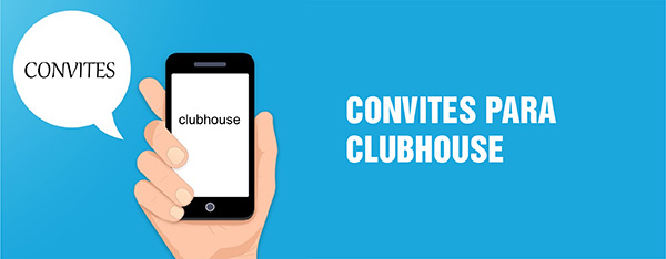 Conseguir Convite Clubhouse